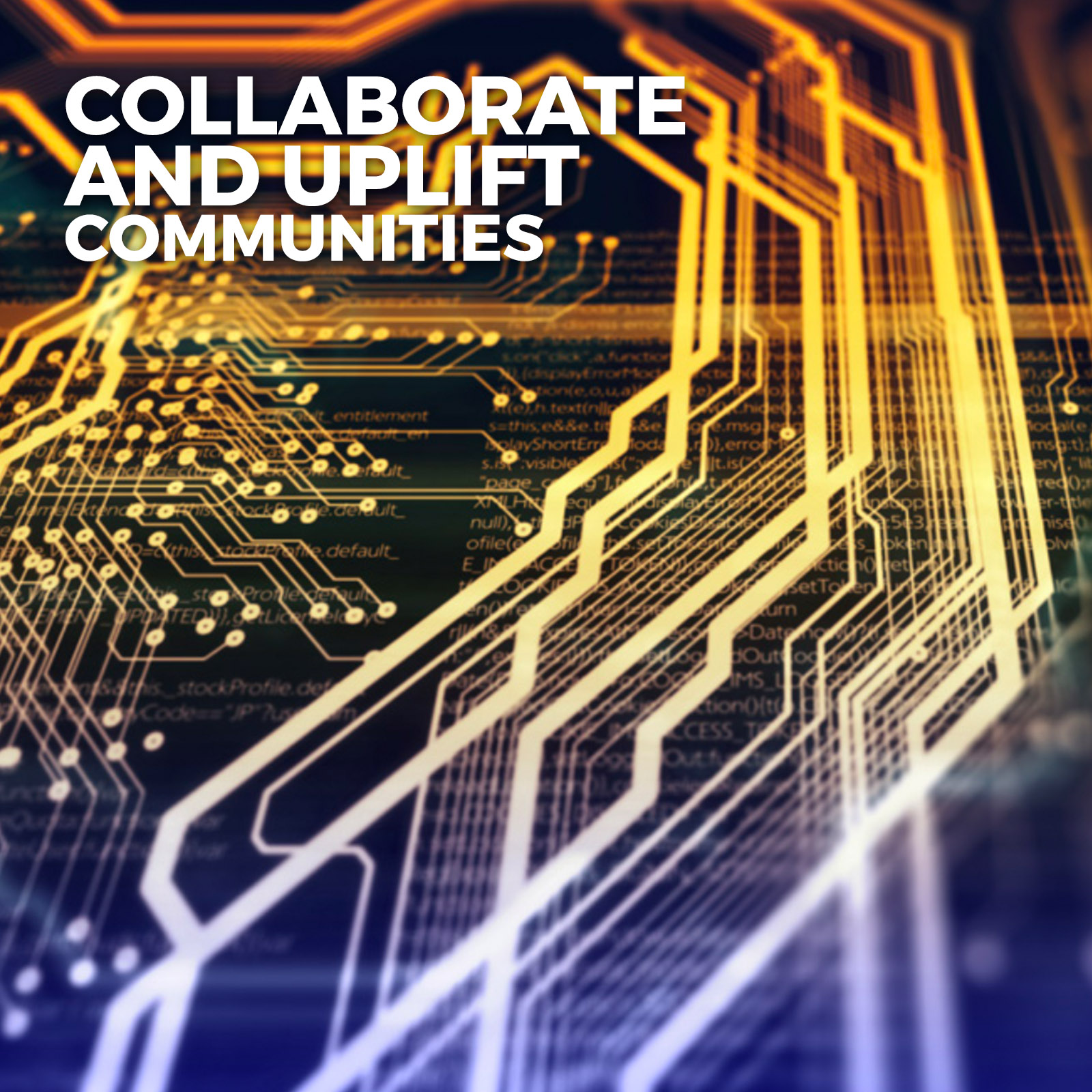 2 Enable Collaborate and Uplift Communites