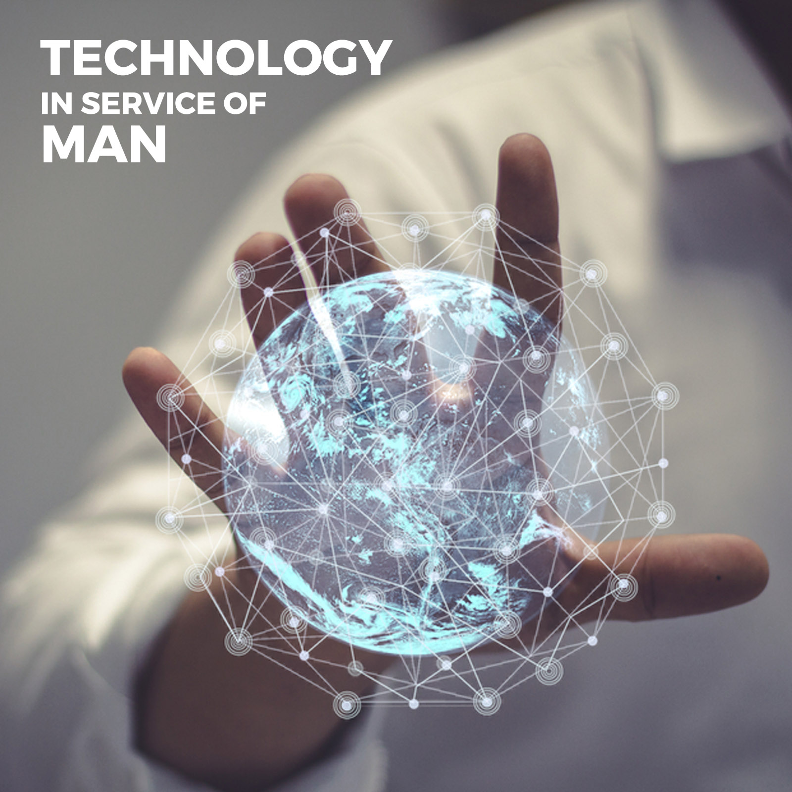 Enable Technology in Service of man